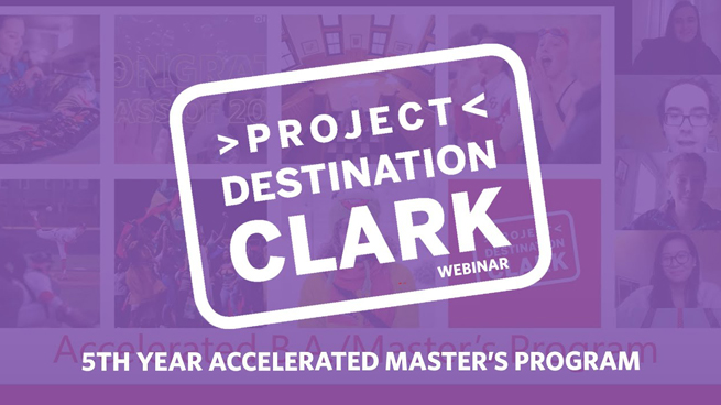 #ProjectDestinationClark: 5th Year Accelerated Masters Program