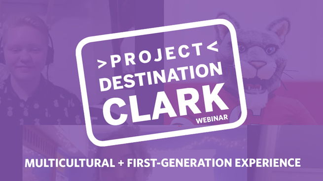 #ProjectDestinationClark: Multicultural and First-Generation Student Support