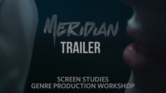 Screen Studies Class' Trailer: 'Meridian'