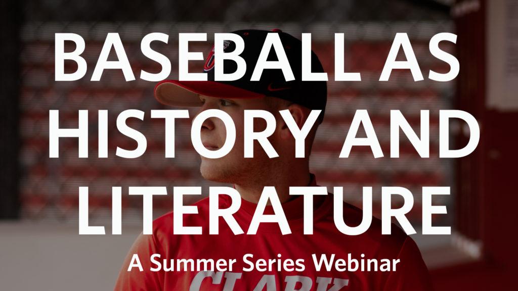 Summer Series: Baseball as History and Literature