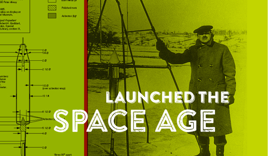 "Photo of Robert Goddard with rocket and words ""Launched the Space Age"