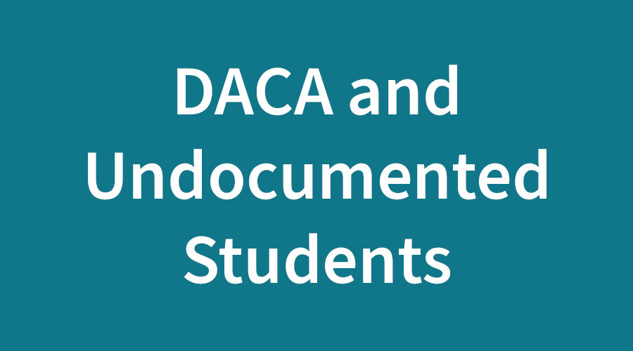 DACA and Undocumented Students