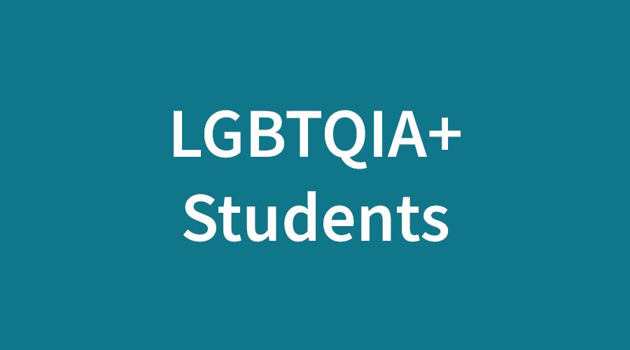 LGBTQIA+ Students