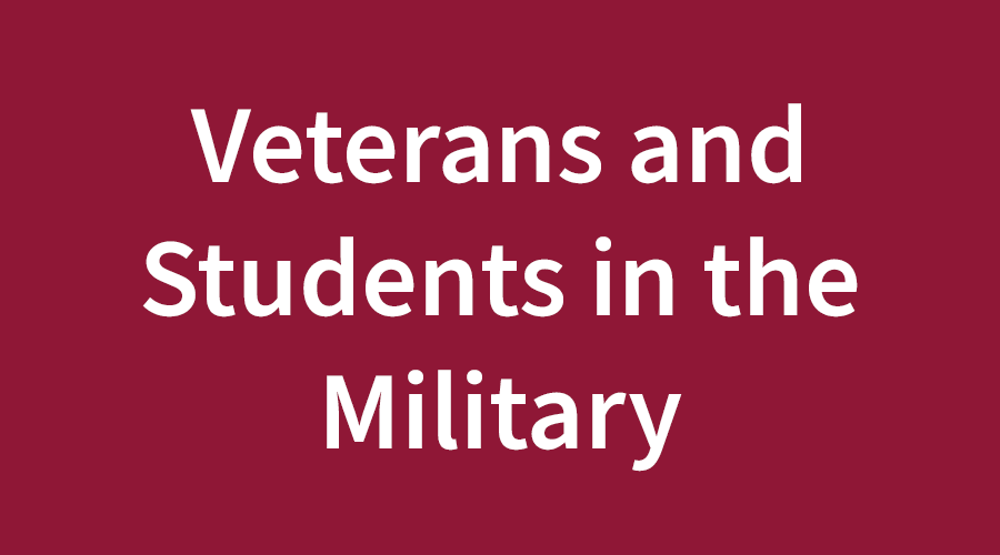 Students in the Military and Veterans