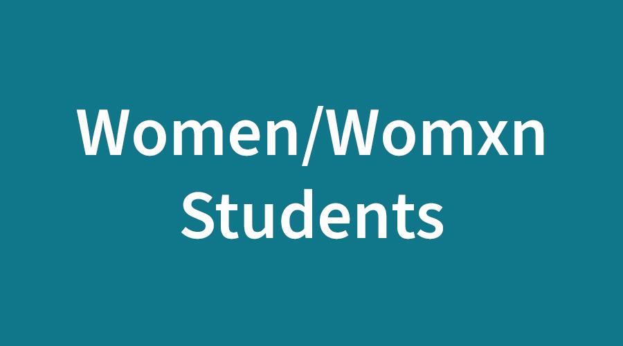 Women/Womxn Students