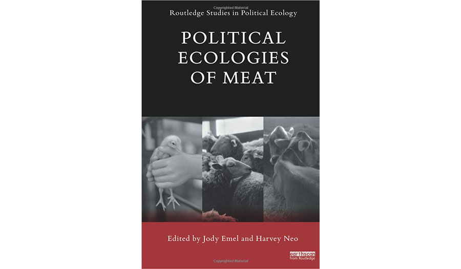 Political Ecologies of Meat (Routledge Studies in Political Ecology)