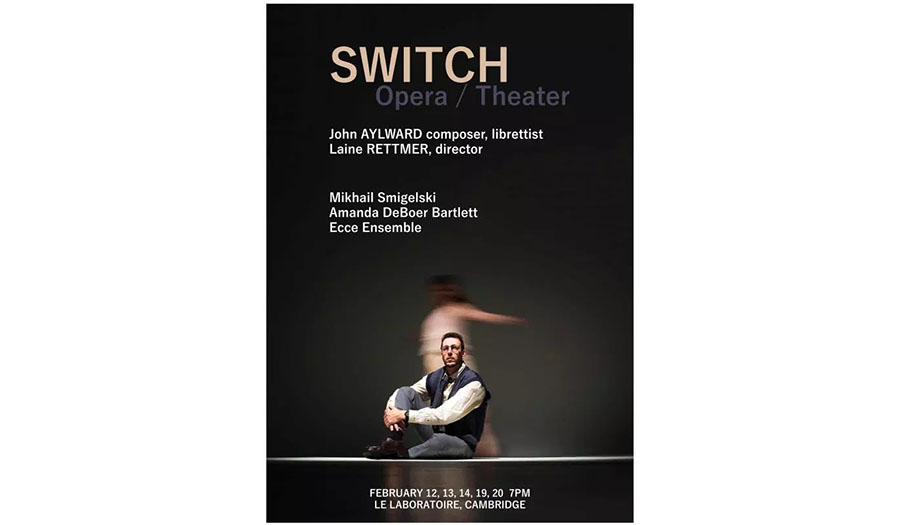 Switch, chamber opera in one act