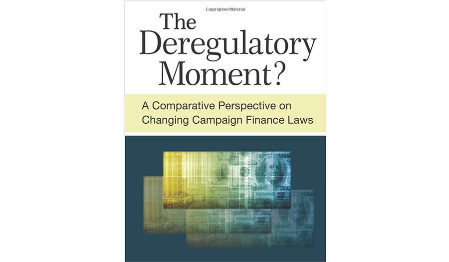 The Deregulatory Moment? A Comparative Perspective on Changing Campaign Finance Laws