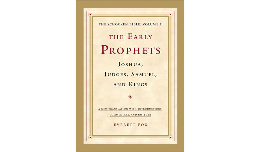 The Early Prophets: Joshua, Judges, Samuel, and Kings: The Schocken Bible