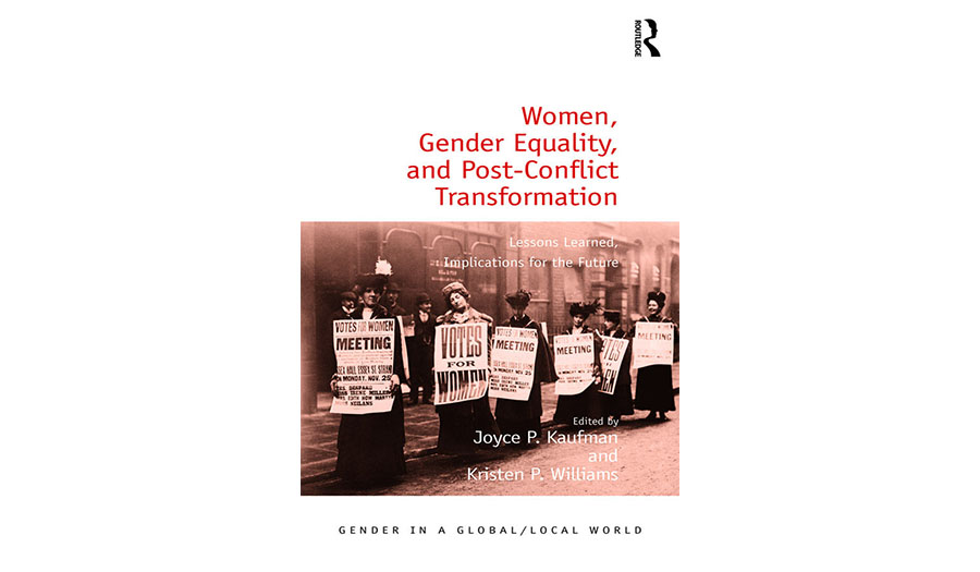 Women, Gender Equality, and Post-Conflict Transformation: Lessons of the Past, Implications for the Future