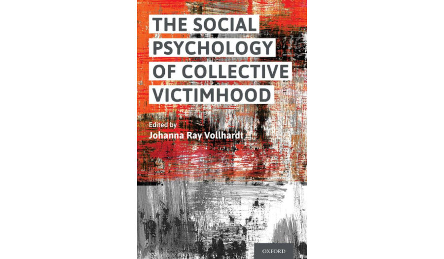 The Social Psychology of Collective Victimhood book cover