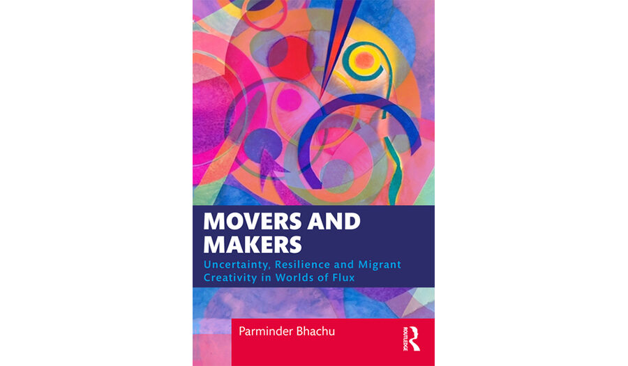 Movers and Makers: Uncertainty, Resilience and Migrant Creativity in Worlds of Flux - book cover