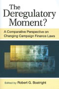THE DEREGULATORY MOMENT? A COMPARATIVE PERSPECTIVE ON CHANGING CAMPAIGN FINANCE LAWS book cover